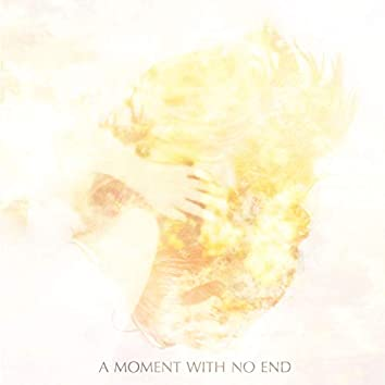A Moment With No End, Pt. I