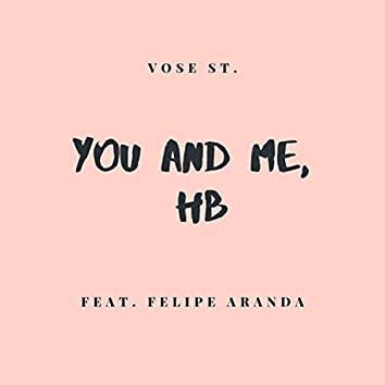 You and Me, HB (feat. Felipe Aranda)