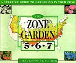 The Zone Garden A Surefire Guide To Gardening In Zones 5 6 7