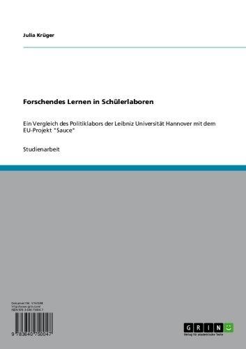 Forschendes Lernen in Schülerlaboren: Ein Vergleich des Politiklabors der Leibniz Universität Hannover mit dem EU-Projekt 'Sauce'