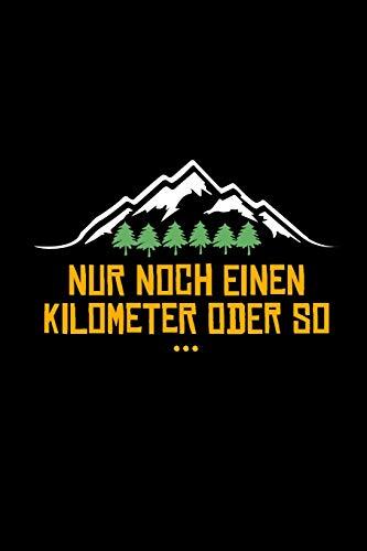 Nur Noch Einen Kilometer Oder So: tagebuch tourenbuch wandern wander gipfelbuch