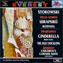 Villa-Lobos Uirapuru, Modinha /  Prokofiev  Cinderella (Ballet Suite) The Ugly Duckling / Debussy Children