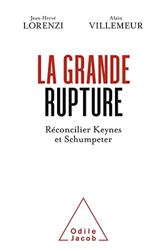 La Grande Rupture: Réconcilier Keynes et Schumpeter