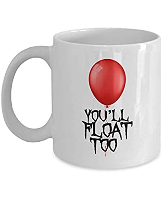Horror Movie Coffee Mug 11 Oz - You'll Float Too - Inspired Quotes Film Cinema Film Book Mystical Pennywise The Dancing Clown Derry Actor Actress Fan