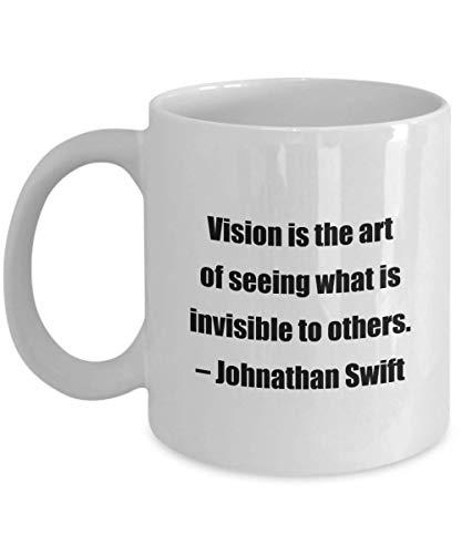 NA Koffiemok - De visie is de kunst om te zien wat onzichtbaar is voor anderen. C Johnathan Swift - leuk cadeau voor je vrienden en collegas.
