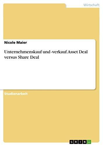Unternehmenskauf und -verkauf. Asset Deal versus Share Deal