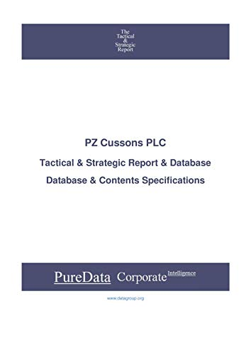 PZ Cussons PLC: Tactical & Strategic Database Specifications - London perspectives (Tactical & Strategic - United Kingdom Book 6584) (English Edition)