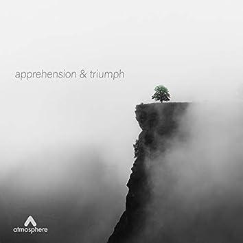 Apprehension & Triumph
