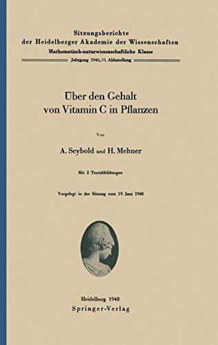 Über den Gehalt von Vitamin C in Pflanzen (Sitzungsberichte der Heidelberger Akademie der Wissenschaften (1948 / 10))