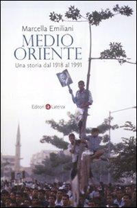 Medio Oriente. Una storia dal 1918 al 1991