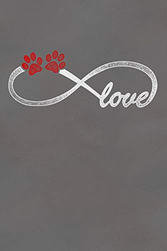 Love: Infinite Love Dog Notebook Journal for Women and Girls to Write In Teen Writing and Drawing Book Diary 6x9 120 pages Lined Interior