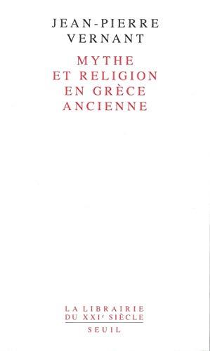 Mythe et Religion en Grèce ancienne (Librairie du XXIe siècle)