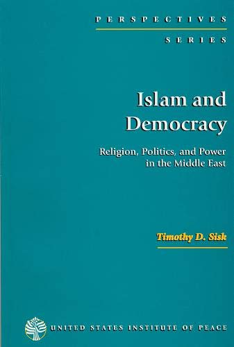 Islam and Democracy: Religion, Politics, and Power in the Middle East (Perspectives Series)