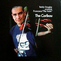 Teddy Douglas & Francesco The Violin - The Caribou - Basement Boys Records