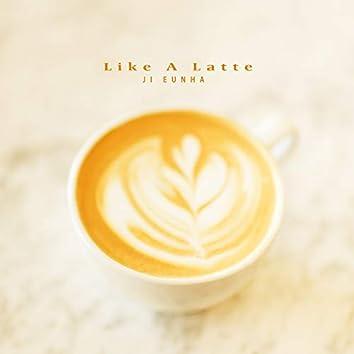Like A Latte