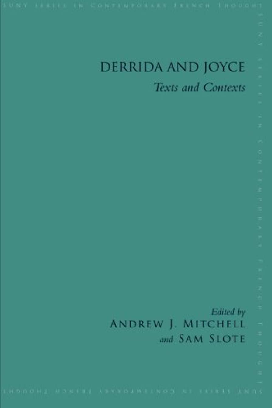 ブラジャーアクセントめまいDerrida and Joyce: Texts and Contexts (Suny Series in Contemporary French Thought)