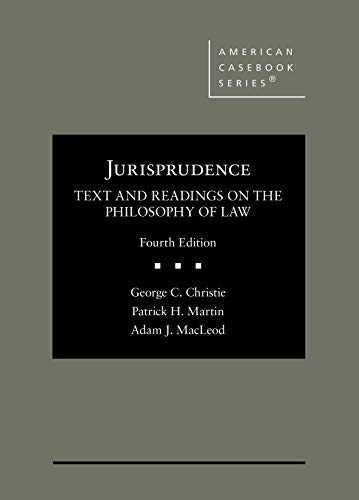 Compare Textbook Prices for Jurisprudence, Text and Readings on the Philosophy of Law American Casebook Series 4 Edition ISBN 9781684674732 by Christie, George C.,Martin, Patrick H.,MacLeod, Adam J.