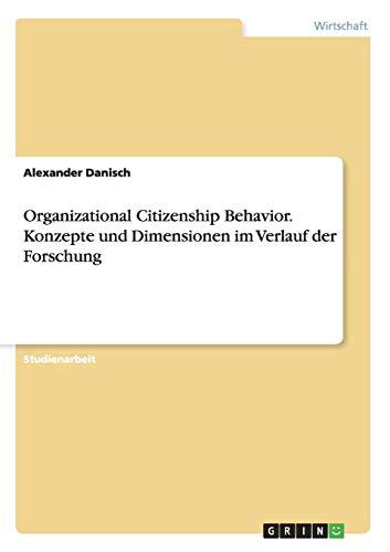 Organizational Citizenship Behavior. Konzepte und Dimensionen im Verlauf der Forschung
