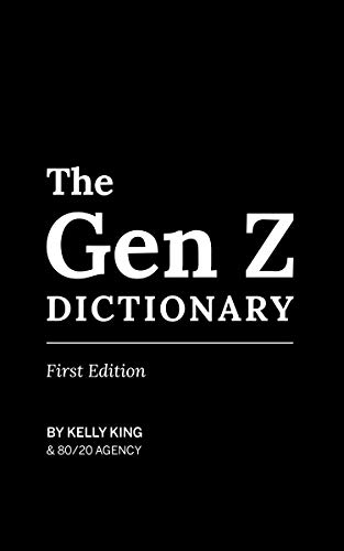 The Gen Z Dictionary