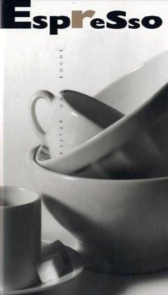 Espresso: Kultur und Küche