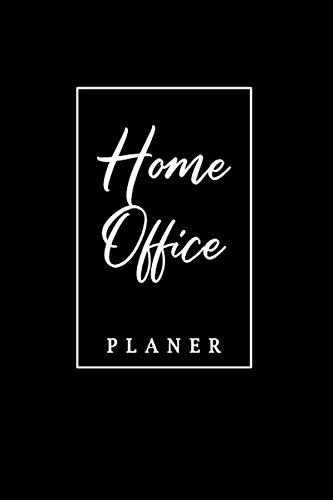 Home Office Planer: Terminplaner I ToDo Listen I Notizen & Weitere Extras I 160 Seiten I A5 I Tolles Geschenk I Edles Schwarz Weißes Cover I Perfekter Organizer fürs Homeoffice