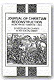 Symposium on Change in the Social Order (Journal of Christian Reconstruction, Vol 13, No 1)