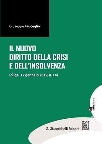 Il nuovo diritto della crisi e dell'insolvenza (d.lgs. 12 gennaio 2019, n.14). Con espansione online