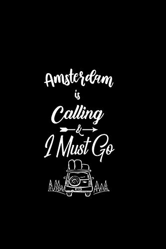 Amsterdam Is Calling & I Must Go: Dot Grid Travel Journal, Journaling Diary, Dotted Writing Log, Dot Grid Notebook Sheets to Write Inspirations, Lists, Goals [Idioma Inglés]