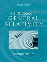 A FIRST COURSE IN GENERAL RELATIVITY, 2/E