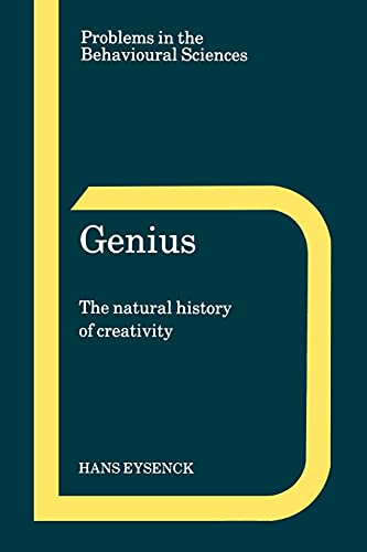 Genius: The Natural History of Creativity (Problems in the Behavioural Sciences, Series Number 12)