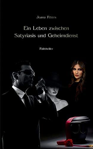 Ein Leben zwischen Satyriasis und Geheimdienst: Maulwürfe sterben nicht