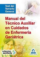 Manual Del Técnico Auxiliar En Cuidados De Enfermería Geriátrico. Test De Temario General