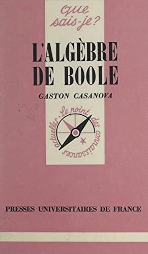 L'algèbre de Boole (French Edition)