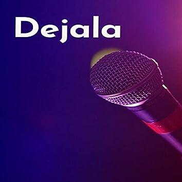Dejala