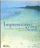 Impressions du Nord - La peinture scandinave 1800-1915