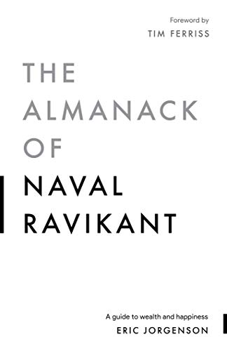 The Almanack of Naval Ravikant: A Guide to Wealth and Happiness (Engli