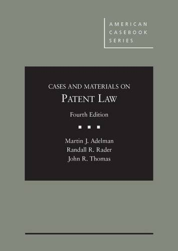 Cases and Materials on Patent Law, 4th (American Casebook Series)