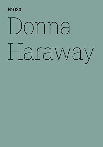 Donna Haraway: SFSpekulative Fabulation und String-Figuren(dOCUMENTA (13): 100 Notes - 100 Thoughts,...