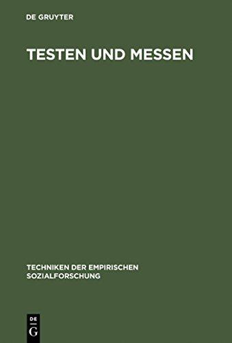 Testen und Messen (Techniken der empirischen Sozialforschung)
