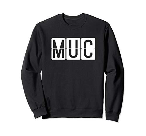 MUC München Flughafen Code Airport & Reise Sweatshirt