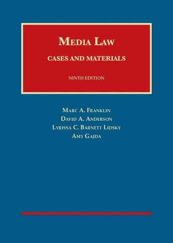 Compare Textbook Prices for Media Law: Cases and Materials University Casebook Series 9 Edition ISBN 9781609304676 by Franklin, Marc,Anderson, David,Barnett Lidsky, Lyrissa,Gajda, Amy