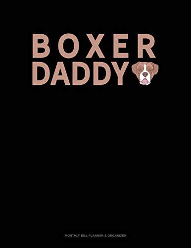 Boxer Daddy: Monthly Bill Planner & Organizer