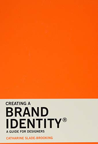 Creating a Brand Identity: A Guide for Designers: (Graphic Design Books, Logo Design, Marketing)