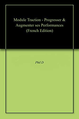 Module Traction - Progresser & Augmenter ses Performances (French Edition)