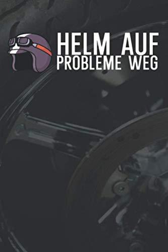 Helm auf Probleme weg: Tourbuch Tourtagebuch für Motorrad Fahrer und Biker. Plane deine Touren, die Pausen und die Tankstopps. Halte Erinnerungen fest. Perfekte Geschenkidee.