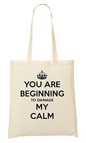 C+P You Are Beginning To Damage My Calm Cool Tragetasche Einkaufstasche