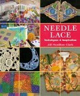Needle Lace: Techniques & Inspirations