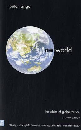 One World: The Ethics of Globalization, Second Edition (Terry Lectures)