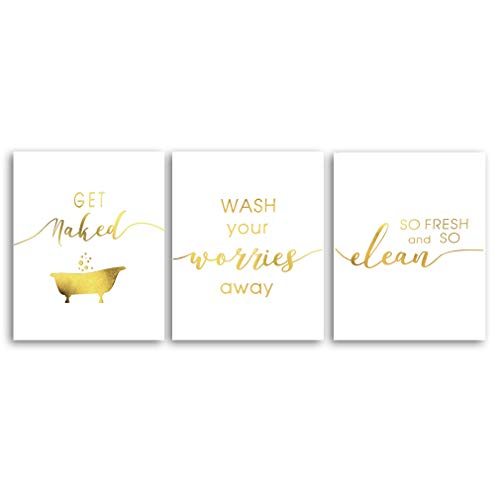 Funny Bathroom Quotes Gold Foil Print, Wash Your Worries Away-Get Naked-So Fresh And So Clean Cardstock Art Print Poster For Washroom Laundry Room Wall Art Decor (8 X 10 inch, set of 3, UNframed)