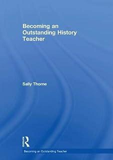 Becoming an Outstanding History Teacher